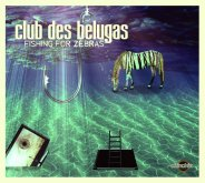 Club des Belugas: Fishing for Zebras