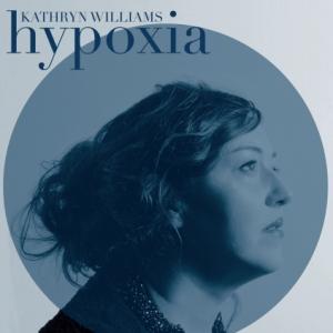 Kathryn Williams: Hypoxia