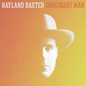 Rayland Baxter: Imaginary Man
